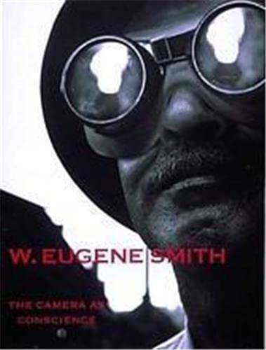 9780500542255: W.Eugene Smith: The Camera as Conscience