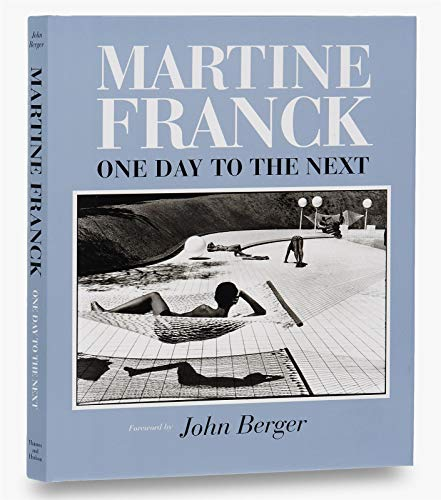 Martine Franck: One Day to the Next: Martine Franck