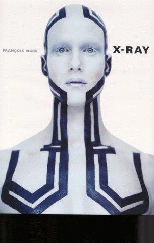 9780500542354: X-ray: photographs by Francois Nars