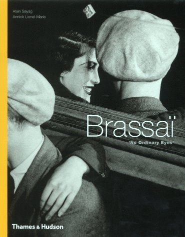 9780500542378: Brassaï. No ordinary Eyes