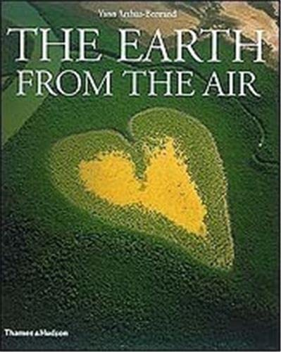 The Earth from the Air: Brown, Lester R.; Arthus-Bertrand, Yann