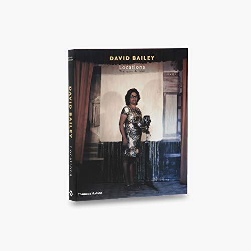 David Bailey Locations: Photographs 1970-1979: Martin Harrison, David Bailey