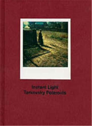 9780500542897: Andrey Tarkovsky Instant Light Polaroids /Anglais