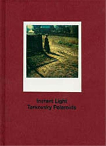 9780500542897: Instant Light Tarkovsky Polaroids