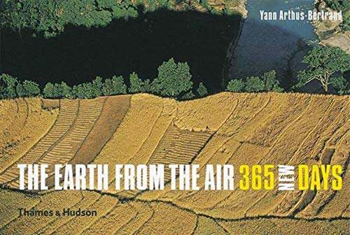 The Earth from the Air: Arthus-Bertrand, Yann