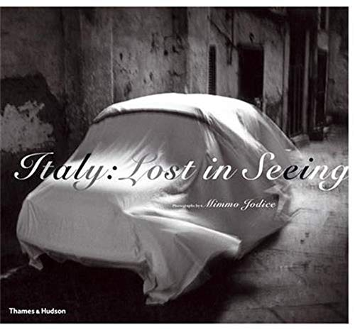 9780500543559: Italy: Lost in Seeing: Photographs by Mimmo Jodice