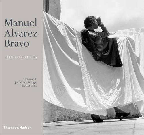 Manuel Alvarez Bravo: Photopoetry (Hardback): Jean-Claude Lemagny, Colette Alvarez Urbatjel, John ...