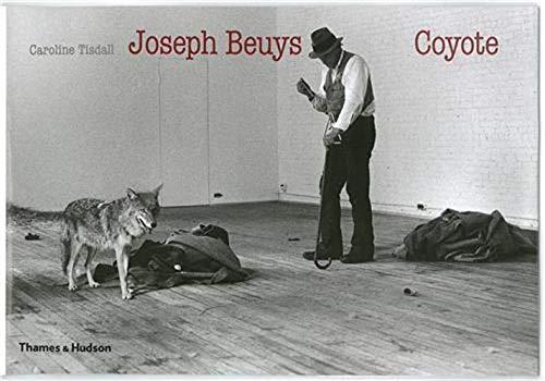 9780500543689: Joseph Beuys, Coyote. Caroline Tisdall
