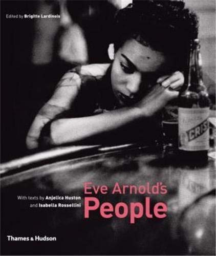 9780500543719: Eve Arnold's People