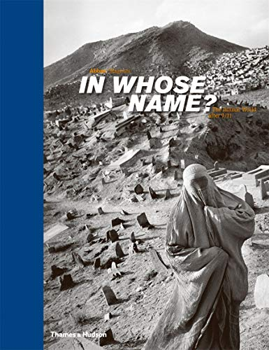 9780500543757: In Whose Name?: The Islamic World after 9/11