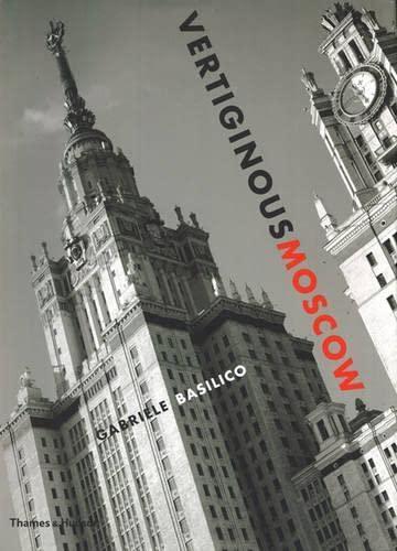 Vertiginous Moscow (Hardcover): Gabriele Basilico
