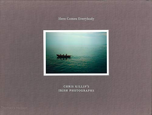 Here Comes Everybody (Limited Edition): Chris Killip s Irish Photographs (Hardback): Chris Killip