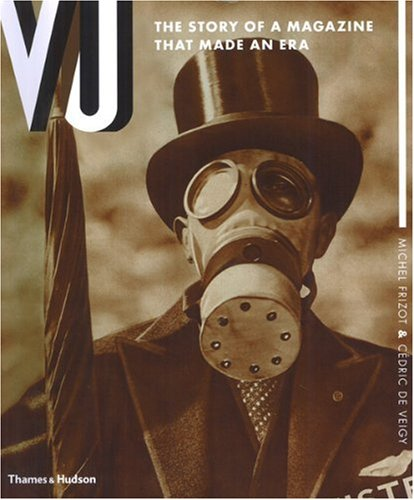 Vu: The Story of a Magazine (0500543836) by Cédric de Veigy; Michel Frizot