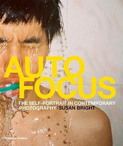 9780500543894: Auto Focus: The Self-Portrait in Contemporary Photography