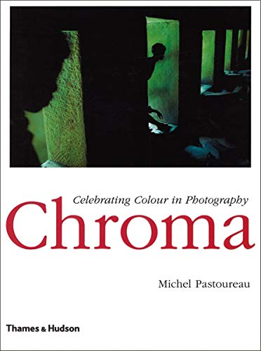 9780500543948: Chroma: Celebrating Colour in Photography