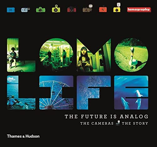 9780500544211: Lomo Life: The Future is Analogue: The Cameras  The Story (Photography)