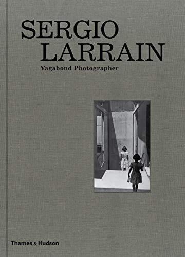 9780500544280: Sergio Larrain: Vagabond Photographer