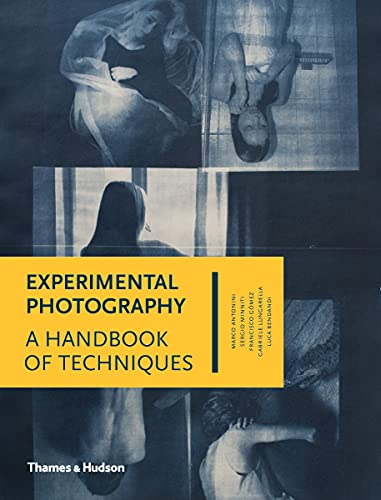 Experimental Photography: A Handbook of Techniques: Antonini, Marco; Minniti,
