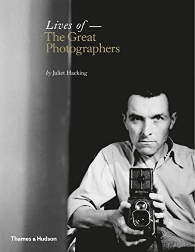 Lives of The Great Photographers (Hardcover): Juliet Hacking