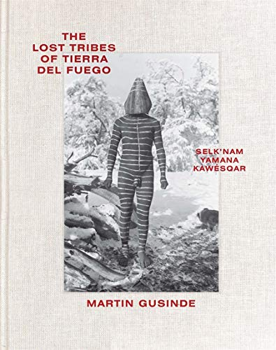 9780500544464: The Lost Tribes of Tierra del Fuego: Selk'nam, Yamana, Kawésqar