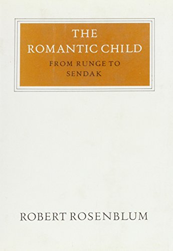 The Romantic Child: From Runge to Sendak (Walter Neurath Memorial Lectures) (9780500550205) by Robert Rosenblum