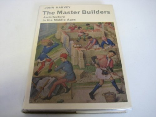 9780500560051: The Master Builders: Architecture in the Middle Ages (Library of Mediaeval Civilization)