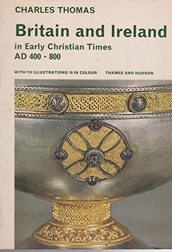 9780500570029: Britain and Ireland in Early Christian Times: AD 400-800
