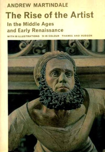 9780500570067: The Rise of the Artist (Library of Mediaeval Civilization)