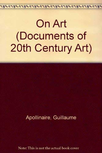 Apollinaire On Art: Essays and Reviews 1902-1918 (Documents of 20th Century Art)