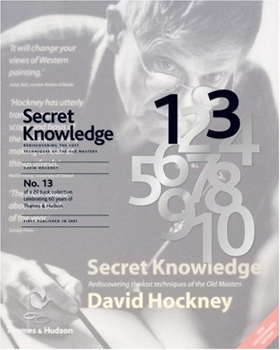 Secret Knowledge: Rediscovering the lost techniques of: David Hockney