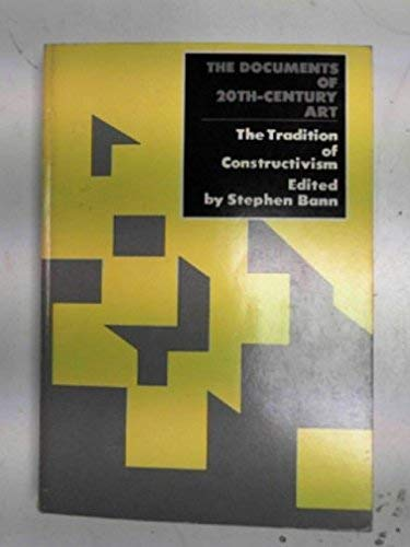 9780500610107: Tradition of Constructivism (Documents of 20th Century Art)