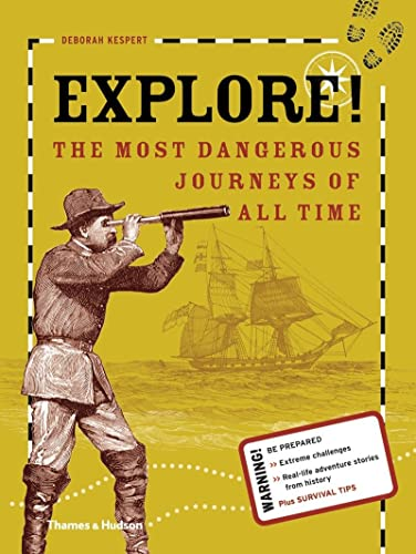 9780500650134: Explore!: The Most Dangerous Journeys of All Time