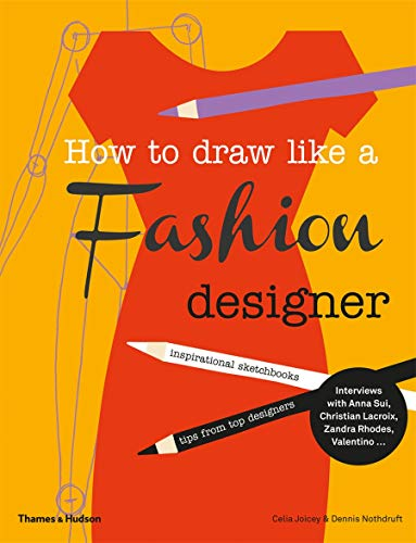 9780500650189: How to Draw Like a Fashion Designer: Inspirational Sketchbooks - Tips from Top Designers