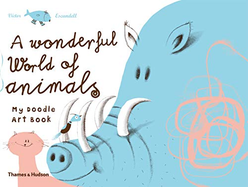 9780500650318: A Wonderful World of Animals: My Doodle Art Book