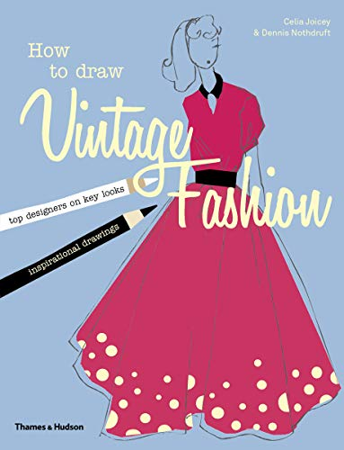9780500650370: How to Draw Vintage Fashion