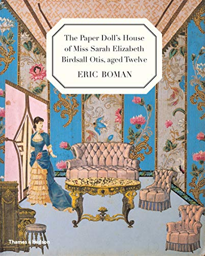 9780500650417: The Paper Doll's House of Miss Sarah Elizabeth Birdsall Otis, Aged Twelve