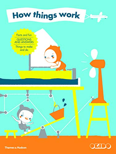 9780500650448: How Things Work: Facts and fun, questions and answers, things to make and do
