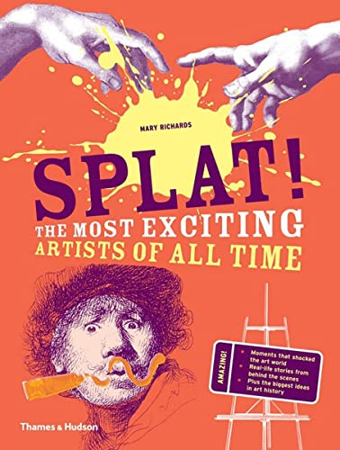 9780500650653: Splat!: The Most Exciting Artists of All Time