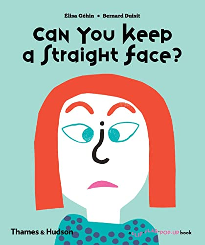 9780500650912: Can You Keep a Straight Face? (A Flip Flap Pop Up Book)
