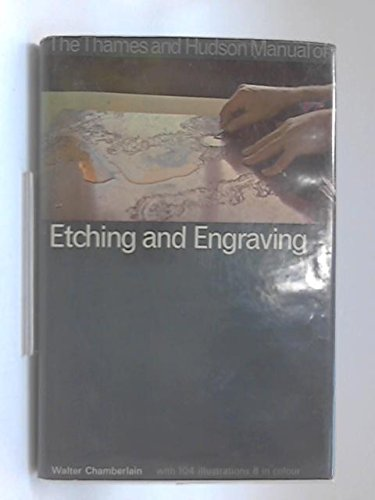 Manual of Etching and Engraving (The Thames and Hudson manuals) Chamberlain, Walter
