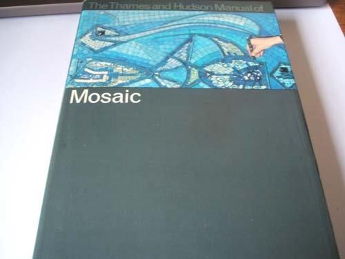 9780500670064: Manual of Mosaic (The Thames and Hudson manuals)