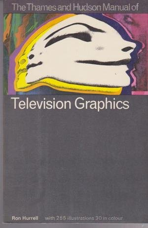 Manual of Television Graphics: Hurrell, Ron