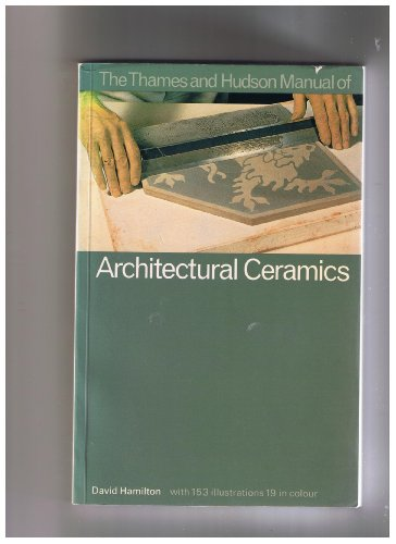 Manual of Architectural Ceramics (The Thames & Hudson Manuals): Hamilton, Dr. David