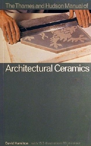 The Thames and Hudson Manual of Architectural Ceramics (The Thames and Hudson Manuals)