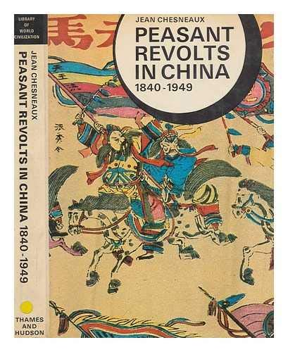 9780500700013: Peasant Revolts in China, 1840-1949 (Library of World Civilization)