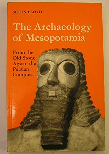 9780500780077: The Archaeology of Mesopotamia: From the Old Stone Age to the Persian Conquest