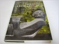 9780500780084: A History of Mexican Archaeology: The Vanished Civilizations of Middle America