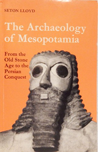 9780500790076: Archaeology of Mesopotamia: From the Old Stone Age to the Persian Conquest