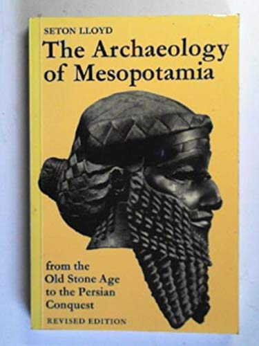 9780500790090: The Archaeology of Mesopotamia: From the Old Stone Age to the Persian Conquest (World of archaeology)