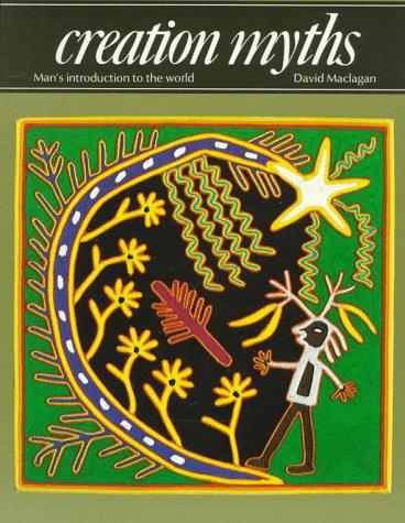 Creation Myths: Man's Introduction to the World: David Maclagan